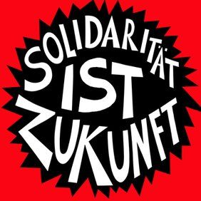 Solidarität ist Zukunft
